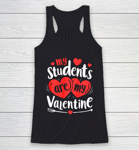 My Students Are My Valentine Funny Teachers Valentines Day Racerback Tank