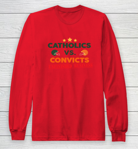 Catholics vs Convicts Unfinished Business Long Sleeve T-Shirt 7