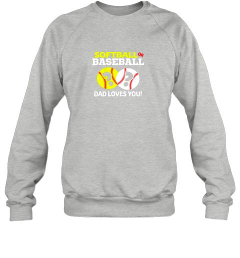 pju6 softball or baseball dad loves you gender reveal sweatshirt 35 front sport grey