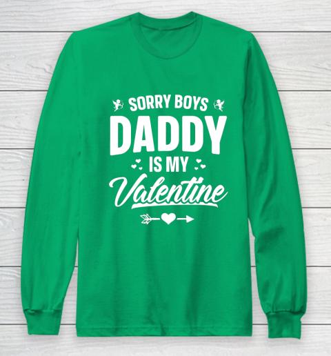 Funny Girls Love Shirt Cute Sorry Boys Daddy Is My Valentine Long Sleeve T-Shirt 4