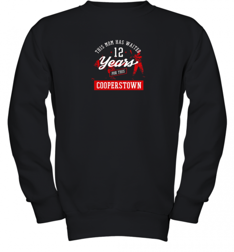 This Mom Has Waited 12 Years Baseball Sports Cooperstown Youth Sweatshirt