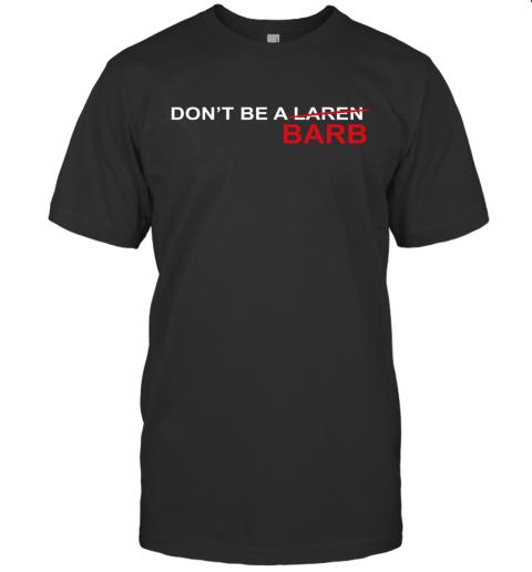 Don'T Be A Karen Barb T-Shirt