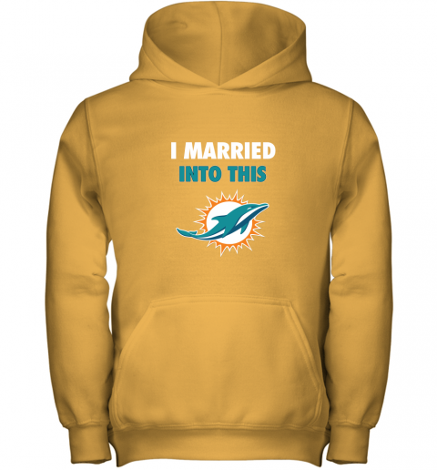 czyz i married into this miami dolphins football nfl youth hoodie 43 front gold