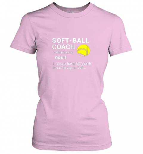 o0km soft ball coach like baseball bigger balls softball ladies t shirt 20 front light pink