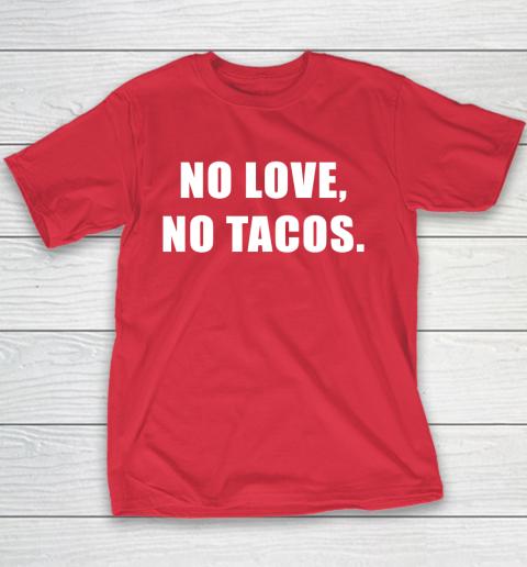 No Love No Tacos Youth T-Shirt 7