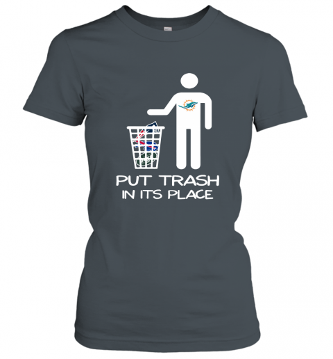 Miami Dolphins Put Trash In Its Place Funny NFL Women's T-Shirt