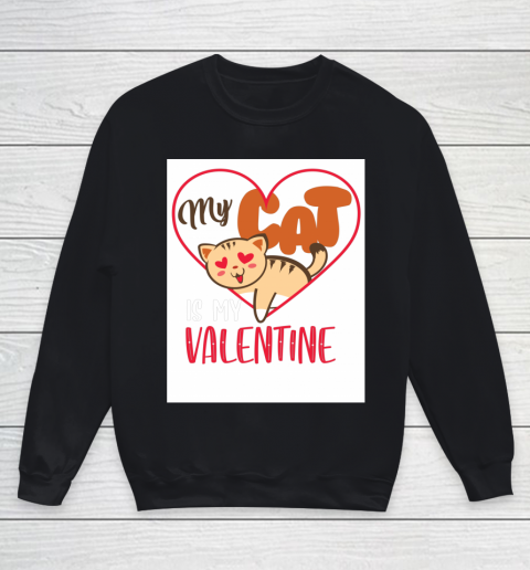 Cute My Cat Is My Valentine Cat Lover Valentines Day Gift Youth Sweatshirt