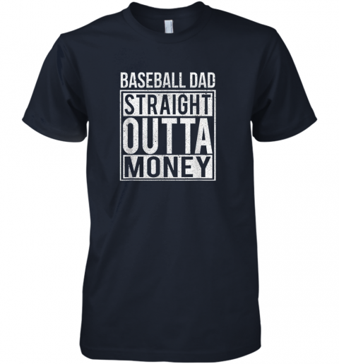 k45l mens baseball dad straight outta money shirt i funny pitch gift premium guys tee 5 front midnight navy
