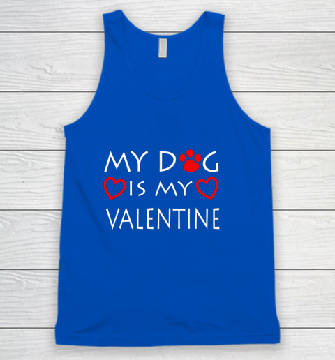 My dog Is My Valentine Shirt Paw Heart Pet Owner Gift Tank Top 4