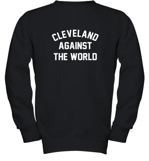 Cleveland Against The World Football Baseball Basketball Youth Sweatshirt