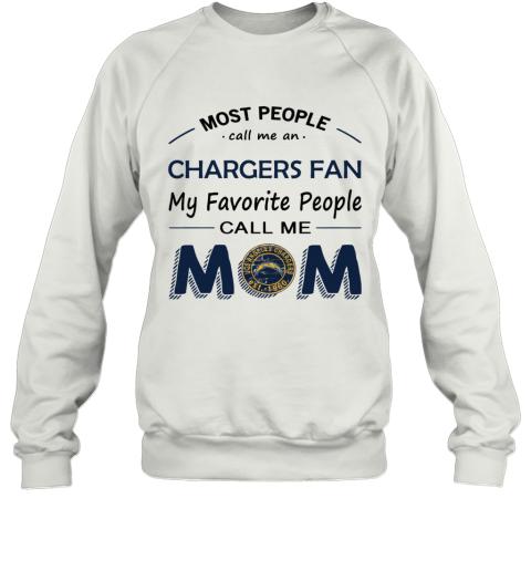 People Call Me LOS ANGELES CHARGERS Fan  Mom Sweatshirt