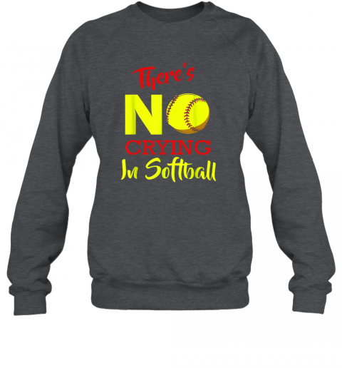 uhm1 there39 s no crying in softball baseball coach player lover sweatshirt 35 front dark heather