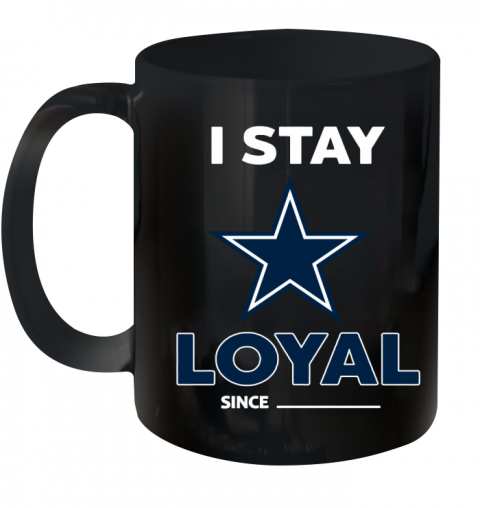 Dallas Cowboys I Stay Loyal Ceramic Mug 11oz
