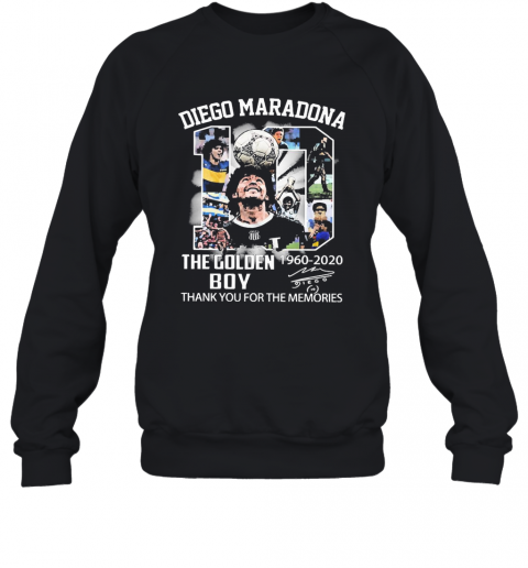 10 Diego Maradona The Golden Boy 1960 2020 Thank You For The Memories Signature Sweatshirt
