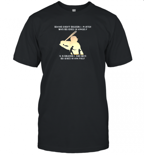 Mens Behind Every Baseball Player Is A Dad That Believes Unisex Jersey Tee