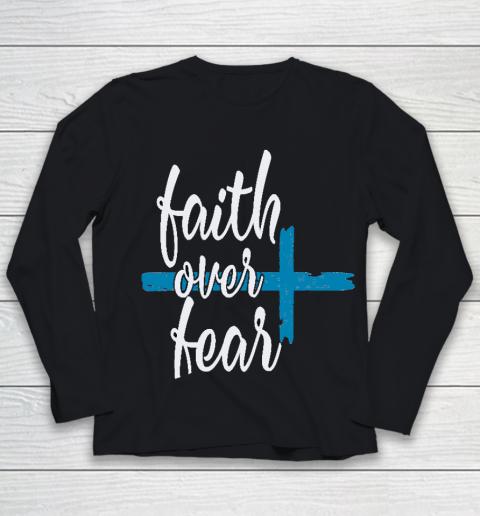 Faith Over fear best designs Youth Long Sleeve