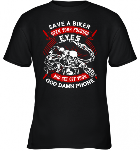 Save A Biker Eyes And Get Off Your God Damn Phone Youth T-Shirt