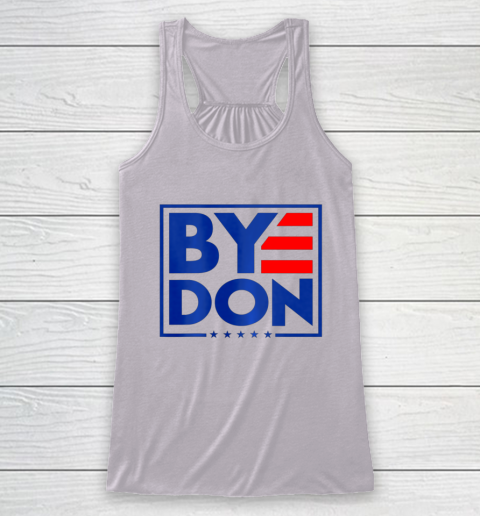 Funny Bye Don 2020 Joe Biden Anti Trump Racerback Tank 3