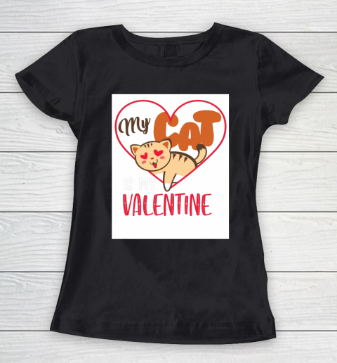 Cute My Cat Is My Valentine Cat Lover Valentines Day Gift Women's T-Shirt