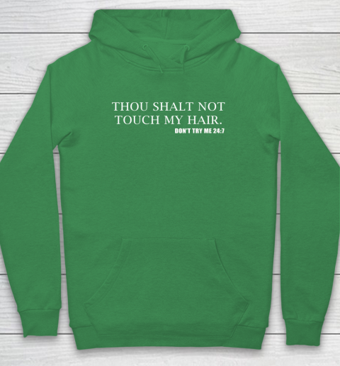 Thou Shalt Not Touch My Hair Hoodie 5