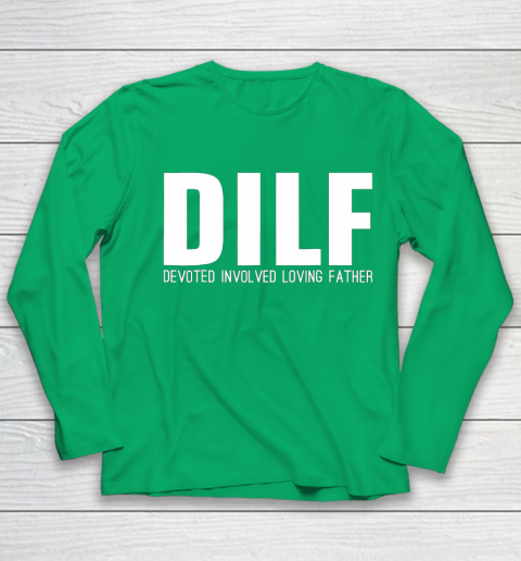 DILF Shirt Devoted Involved Loving Fathers Day Youth Long Sleeve 4