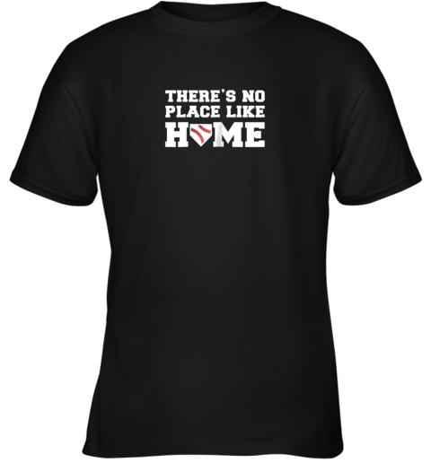 There's No Place Like Home Baseball Shirt Kids Baseball Tee Youth T-Shirt
