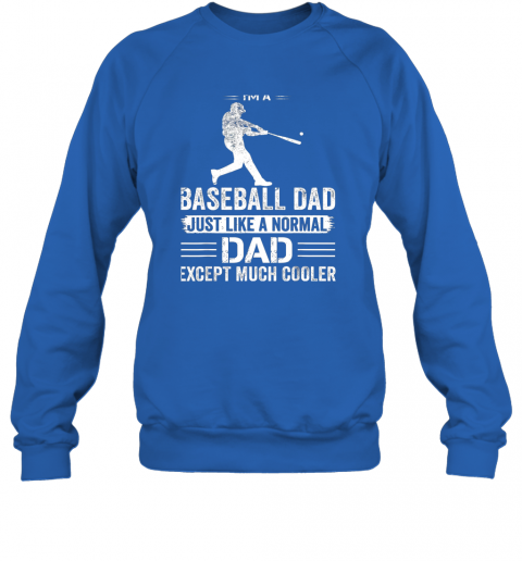 2ozo mens i39 m a baseball dad like a normal dad just much cooler sweatshirt 35 front royal