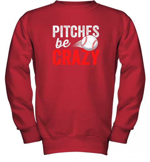 gehu pitches be crazy baseball shirt funny pun mom dad adult youth sweatshirt 47 front red