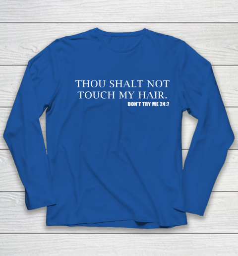Thou Shalt Not Touch My Hair Youth Long Sleeve 7