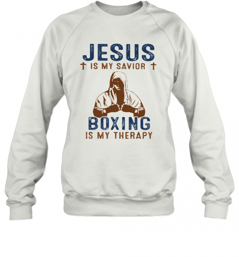 Jesus Is My Savior Boxing Is My Therapy Sweatshirt