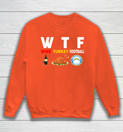 Los Angeles Chargers Giving Day WTF Wine Turkey Football NFL Sweatshirt 3