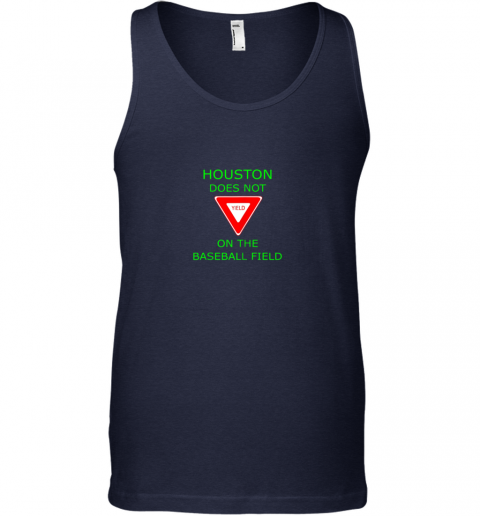 yg30 houston does not yield sign on the baseball field unisex tank 17 front navy