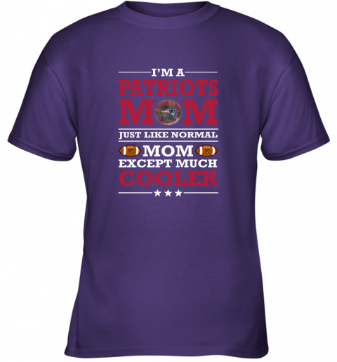 7vfg i39 m a patriots mom just like normal mom except cooler nfl youth t shirt 26 front purple