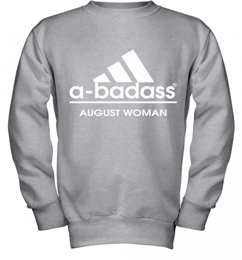 A Badass August Women Are Born In March Youth Sweatshirt