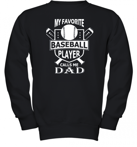 Mens My Favorite Baseball Player Calls Me DAD Youth Sweatshirt