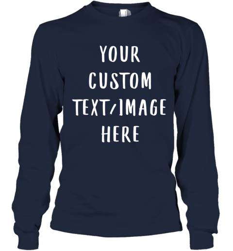 Funny Personalized Gifts Custom Text or Image T-shirt