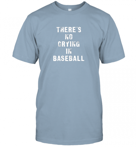 p1q5 there39 s no crying in baseball funny jersey t shirt 60 front light blue