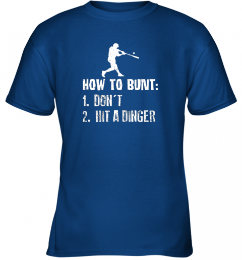 ytfi how to bunt don39 t hit a dinger shirt funny baseball youth t shirt 26 front royal