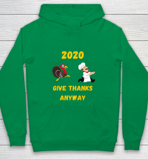 Funny Thanksgiving 2020 Give Thanks Anyway Youth Hoodie 4