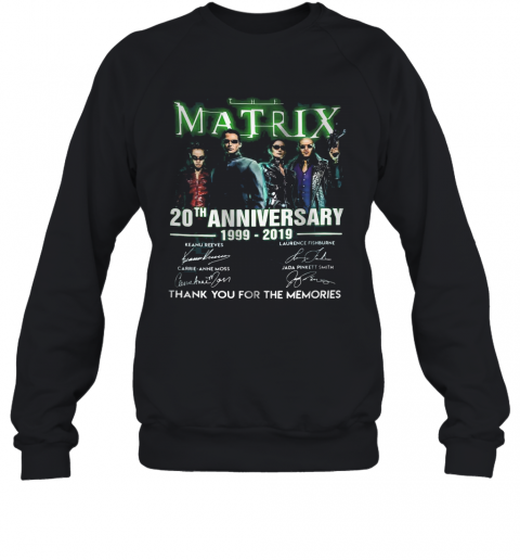 The Matrix 20Th Anniversary 1999 2019 Thank You For The Memories Signatures Sweatshirt