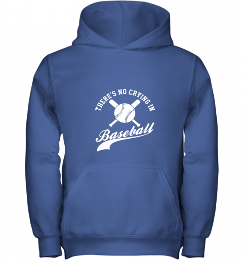 ki8m there is no crying in baseball funny sports softball funny youth hoodie 43 front royal