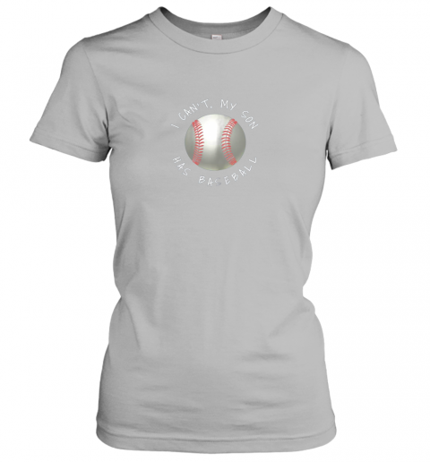 kkmg i can39 t my son has baseball practice for moms dads ladies t shirt 20 front sport grey