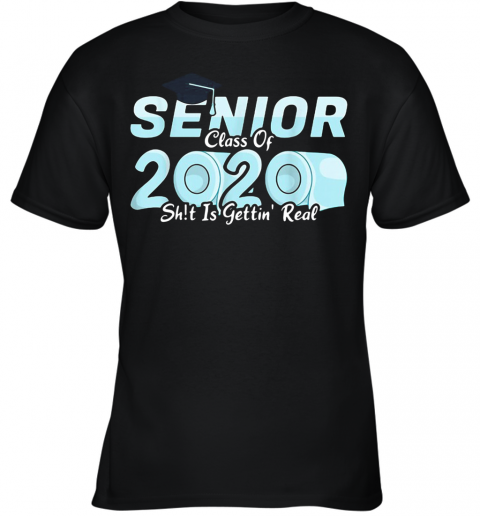 Senior Class Of 2020 Shit Is Getting Real 2020 Toilet Paper Youth T-Shirt