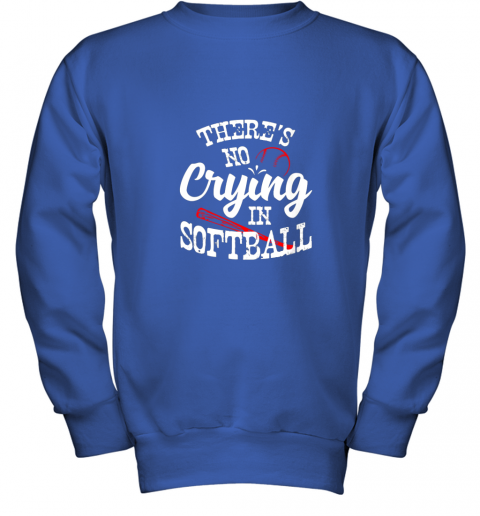 tkxw theres no crying in softball game sports baseball lover youth sweatshirt 47 front royal