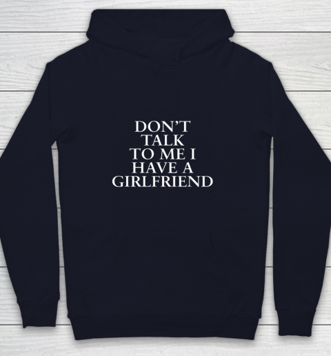 Don t Talk To Me I Have A Girlfriend Valentine Youth Hoodie 2
