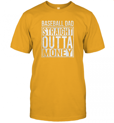 u5d3 mens baseball dad straight outta money shirt i funny pitch gift jersey t shirt 60 front gold