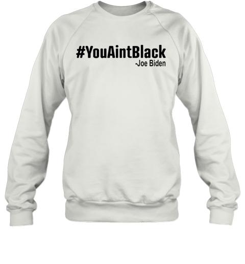 #Youaintblack Sweatshirt
