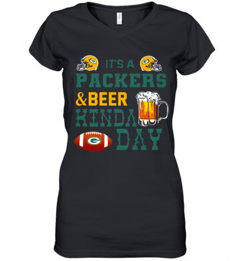 Its A Packers And Beer Kinda Day T Women's V-Neck T-Shirt