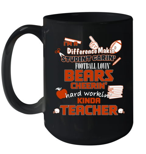 CHICAGO BEARS  I'm A Difference Making Student Caring Football Loving Kinda Teacher Ceramic Mug 15oz