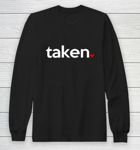Taken Sorry I m Taken Gift for Valentine 2021 Couples Long Sleeve T-Shirt